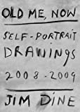 Jim Dine: Old Me, Now: Self-Portrait Drawings 2008 - 2009