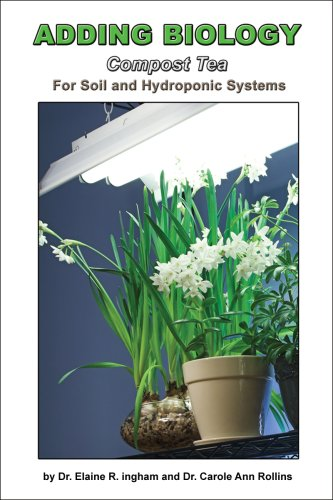 Adding Biology for Soil and Hydroponic Systems (English Edition)