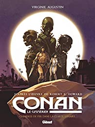 Conan le Cimmérien - Chimères de fer dans la clarté lunaire par Virginie Augustin