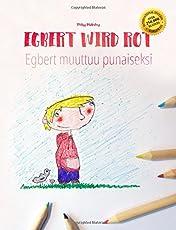 Egbert wird rot/Egbert muuttuu punaiseksi: Kinderbuch/Malbuch Deutsch-Finnisch (bilingual/zweisprachig)