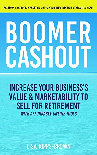 boomer-cashout-increase-your-businesss-value-marketability-to-sell-for-retirement-english-edition