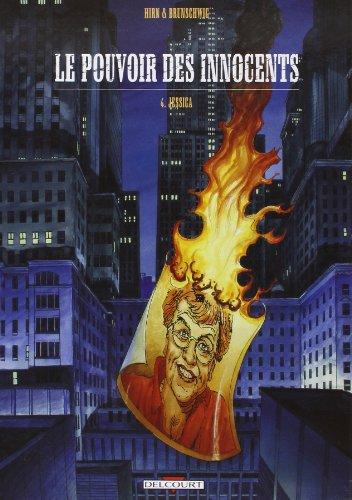 Le pouvoir des innocents cycle 1, Tome 4 : Jessica par Laurent Hirn, Luc Brunschwig