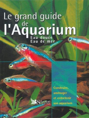 Le grand guide de l'aquarium