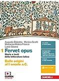 Fervet opus. Storia e testi della letteratura latina. Per i Licei. Con e-book. Con espansione online: 1
