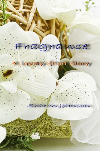 fragrance-a-lovely-short-story-english-edition