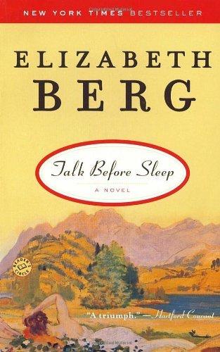 Talk Before Sleep: A Novel by Elizabeth Berg (2006-11-28)