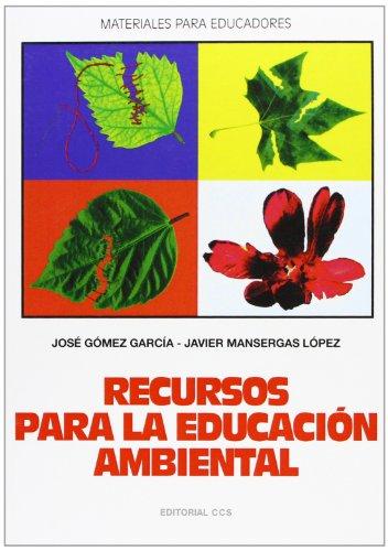 Recursos Para La Educación Ambiental (Materiales para educadores) por José Gómez García