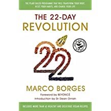 The 22-Day Revolution: The plant-based programme that will transform your body, reset your habits, and change your life