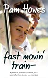 Fast Movin' Train by Pam Howes
