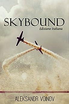 Skybound: Edizione italiana di [Voinov, Aleksandr]