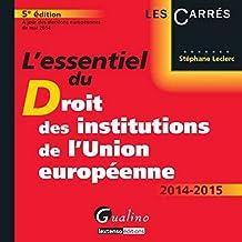 L'Essentiel du Droit des Institutions de l'Union européenne, 5ème Ed