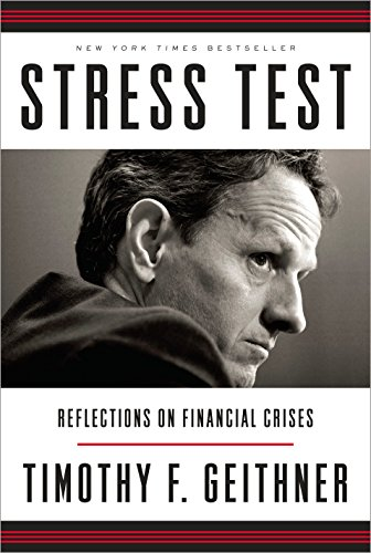 Stress Test: Reflections on Financial Crises por Timothy F. Geithner