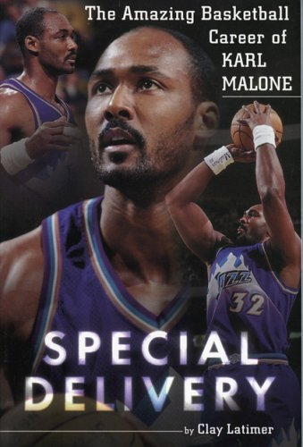 Special Delivery: The Amazing Basketball Career of Karl Malone by Clay Latimer (1999-01-01) par Clay Latimer