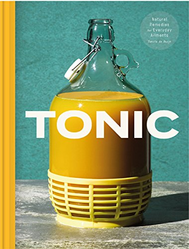 Tonic: Delicious and natural remedies to boost your health por Tanita De Ruijt