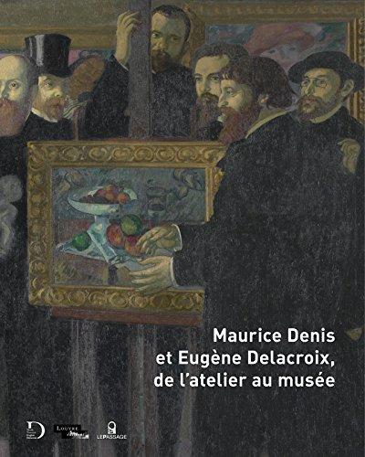 Maurice Denis et Eugne Delacroix, de l'atelier au muse