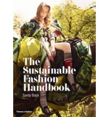 [(The Sustainable Fashion Handbook)] [ By (author) Sandy Black, By (author) Hilary Alexander ] [April, 2013]