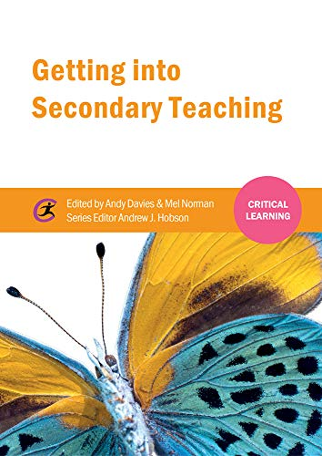 Getting into Secondary Teaching (Critical Learning)