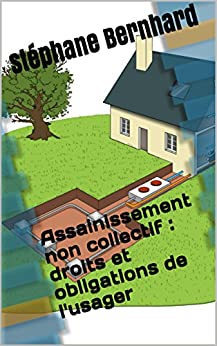 Assainissement non collectif : droits et obligations de l'usager