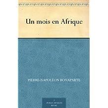 Un mois en Afrique (French Edition)