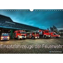 Einsatzfahrzeuge der Feuerwehr (Wandkalender 2017 DIN A4 quer): Fotokalender mit Einsatzfahrzeugen der Feuerwehr (Monatskalender, 14 Seiten ) (CALVENDO Technologie)