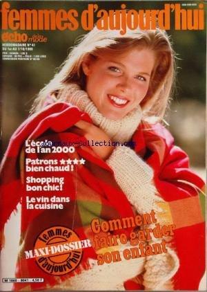 FEMMES D'AUJOURD'HUI [No 41] du 01/10/1980 - L'ECOLE DE L'AN 2000 - PATRONS BIEN CHAUD - SHOPPING BON CHIC - LE VIN DANS LA CUISINE - COMMENT FAIRE GARDER SON ENFANT par Collectif