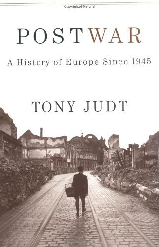 Postwar: A History of Europe Since 1945: Written by Tony Judt, 2005 Edition, (1st Edition) Publisher: Penguin Press [Hardcover]