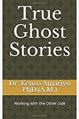 True Ghost Stories: Working with the Other Side Paperback