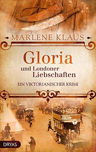 Klaus, Marlene: Lady Gloria: Gloria und die Londoner Liebschaften