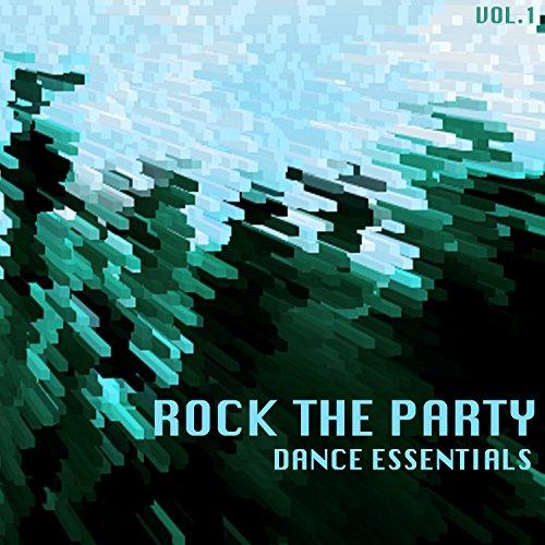 Various Artists - Rock The Party Dance Essentials, Vol. 1