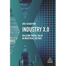 Industry X.0: Realizing Digital Value in Industrial Sectors