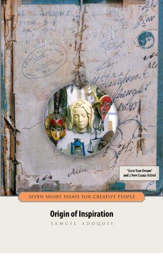 Origin of Inspiration: Seven Short Essays for Creative People por Samuel Adoquei