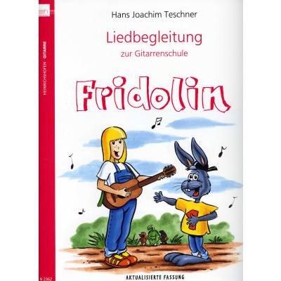 Liedbegleitung zur Gitarrenschule der große FRIDOLIN inkl. praktischer Notenklammer - die Ergänzung zur beliebten Gitarrenschule mit Theorieteil und Grifftabelle (Fridolin) (broschiert) von Hans Joachim Teschner (Noten/Sheetmusic)