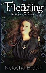 Fledgling: The Shapeshifter Chronicles (Volume 1) by Natasha S Brown (2012-01-15)