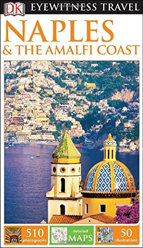 Naples & the Amalfi Coast (Dk Eyewitness Travel Guides Naples & Amalfi Coast)