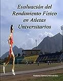 Evaluacion del Rendimiento Fisico en Atletas Universitarios