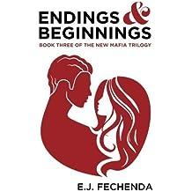 Endings & Beginnings (The New Mafia Trilogy) (Volume 3) by E.J. Fechenda (2015-10-23)