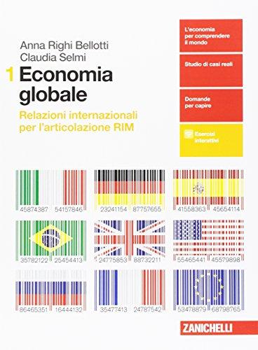 Economia globale. Relazioni internazionali per l'articolazione RIM. Per le Scuole superiori. Con Contenuto digitale per download e accesso on line: 1