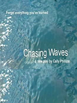 Chasing Waves by [Phillips, Cally]