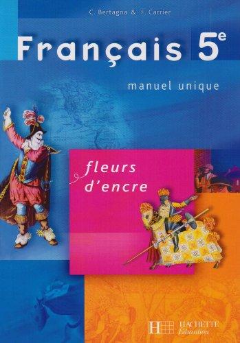 Français 5e par Chantal Bertagna, Françoise Carrier-Nayrolles