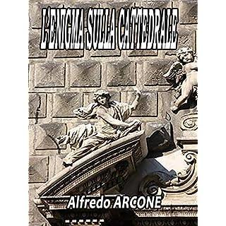 L'Enigma sulla Cattedrale: la maledizione dei sanseverino (Italian Edition)