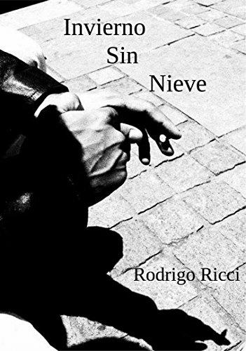 Invierno Sin Nieve por Rodrigo Iván Ricci López