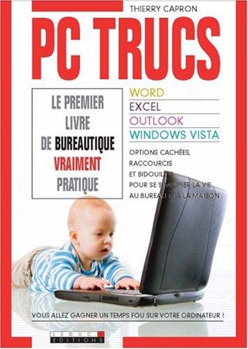 PC trucs : Word, Excel, Outlook, Windows Vista par Thierry Capron