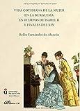 Vida cotidiana de la mujer en la burguesía en tiempos de Isabel II y finales del XIX .