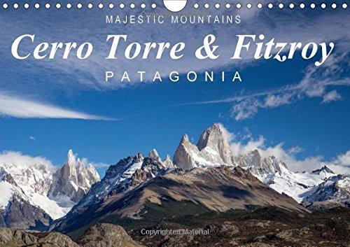 Majestic Mountains Cerro Torre & Fitzroy Patagonia / UK-Version: Unique Pictures from Cerro Torre and Cerro Fitzroy (Calvendo Nature)