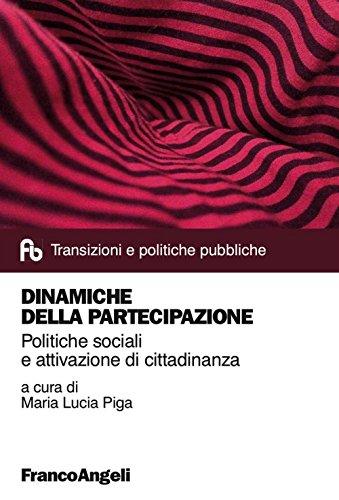 Dinamiche della partecipazione. Politiche sociali e attivazione di cittadinanza (Transizioni e politiche pubbliche)