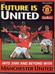 Future is United: Into 2000 and Beyond with Manchester United by Sam Pilger (1999-10-18)