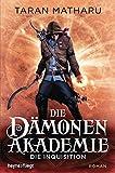 Die Dämonenakademie - Die Inquisition: Roman (Dämonenakademie-Serie, Band 2)