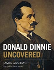 Donald Dinnie Uncovered