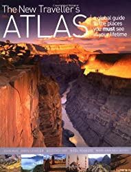 The New Traveller's Atlas: A Global Guide to the Places You Must See in Your Lifetime