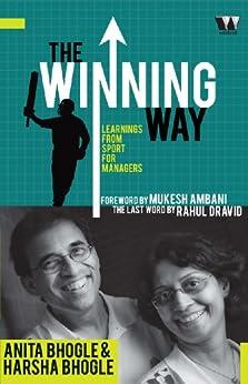 The Winning Way by [Bhogle, Harsha, Bhogle, Anita]